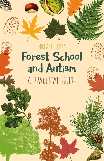 Forest School and Autism - A Practical Guide - cover