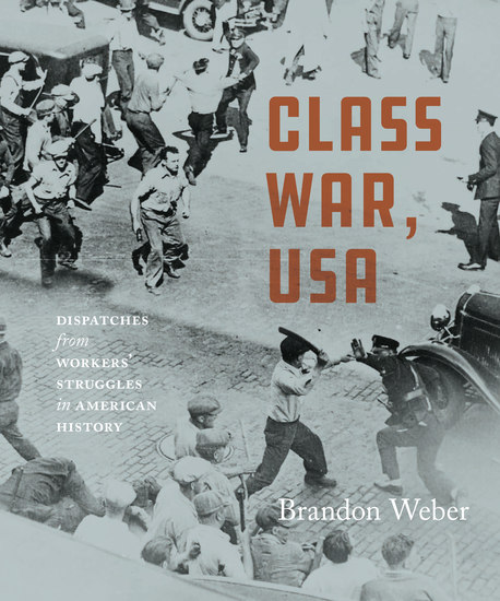 Class War USA - Dispatches from Workers' Struggles in American History - cover