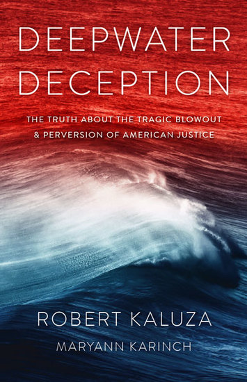 Deepwater Deception - The Truth about the Tragic Blowout and Perversion of American Justice - cover