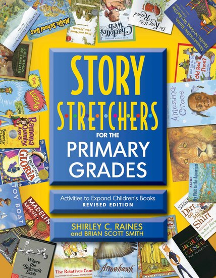 Story S-t-r-e-t-c-h-e-r-s for the Primary Grades Revised - Activities to Expand Children's Books Revised Edition - cover