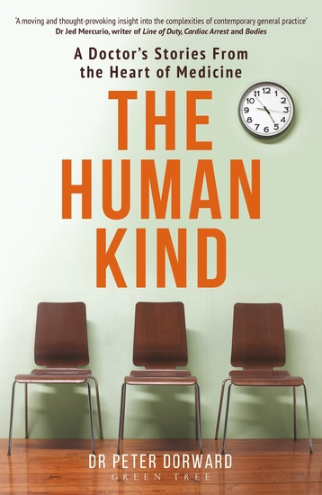 The Human Kind - A Doctor's Stories From The Heart Of Medicine - cover