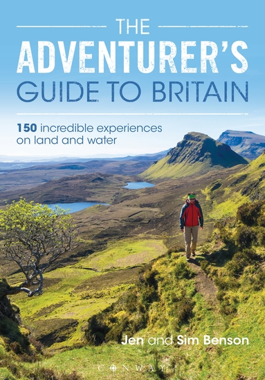 The Adventurer's Guide to Britain - 150 incredible experiences on land and water - cover