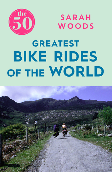The 50 Greatest Bike Rides of the World - cover
