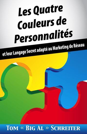 Les Quatre Couleurs de Personnalités: et leur Langage Secret adapté au Marketing de Réseau - cover