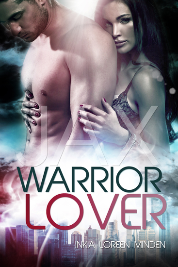 Jax - Warrior Lover 1 - Die Warrior Lover Serie - cover
