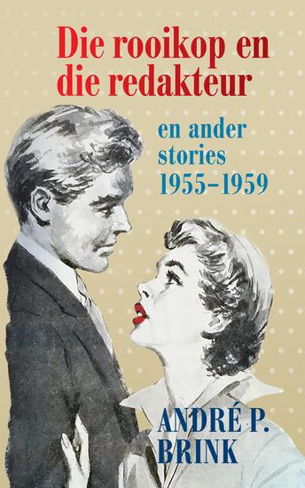 Die rooikop en die redakteur en ander stories - 1955-1959 - cover