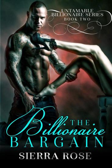 The Billionaire Bargain - Untamable Billionaire Series #2 - cover