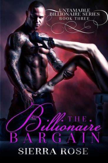 The Billionaire Bargain - Untamable Billionaire Series #3 - cover