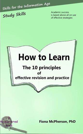 How to Learn: The 10 principles of effective revision and practice - Study Skills #3 - cover