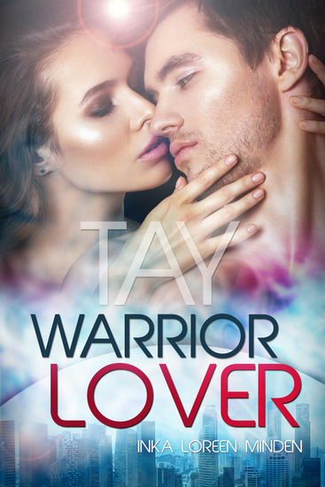 Tay - Warrior Lover 9 - Die Warrior Lover Serie - cover