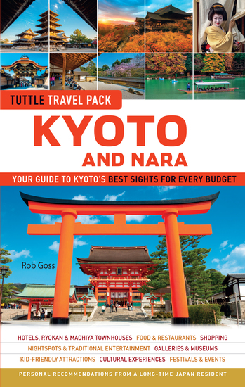 Kyoto and Nara Tuttle Travel Pack Guide + Map - Your Guide to Kyoto's Best Sights for Every Budget - cover