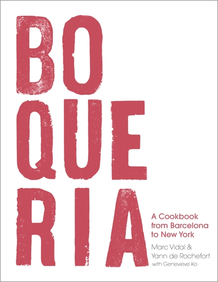 Boqueria - A Cookbook from Barcelona to New York - cover
