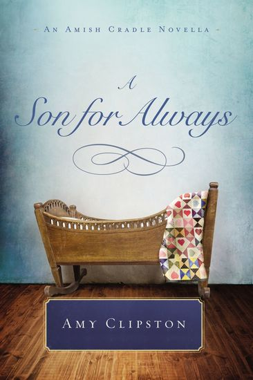 A Son for Always - An Amish Cradle Novella - cover