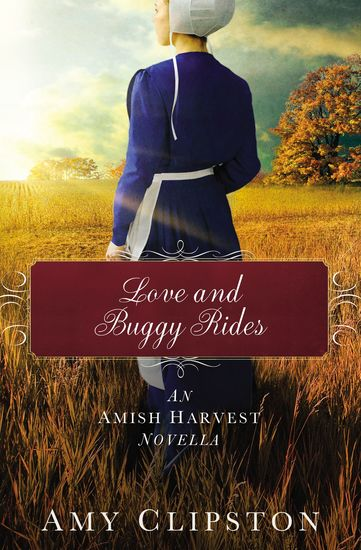 Love and Buggy Rides - An Amish Harvest Novella - cover