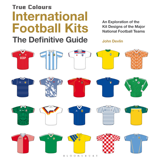 International Football Kits (True Colours) - The Illustrated Guide - cover