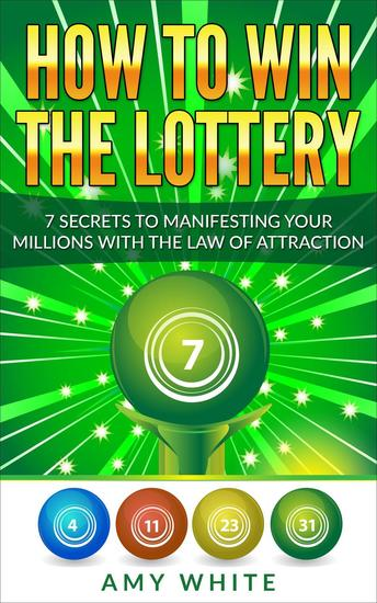 How to Win the Lottery : 7 Secrets to Manifesting Your