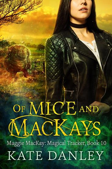 Of Mice and MacKays - Maggie MacKay: Magical Tracker #10 - cover