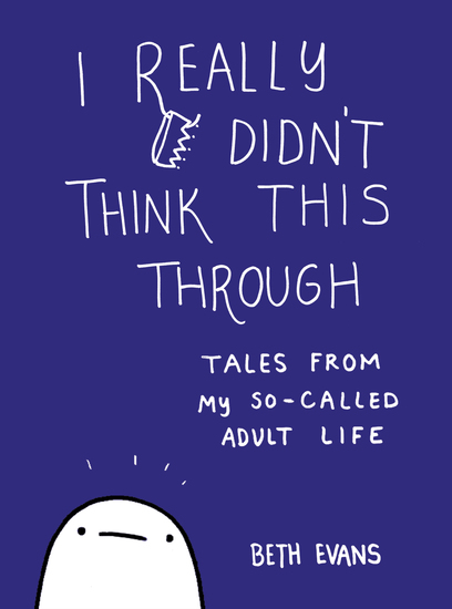 I Really Didn't Think This Through - Tales from My So-Called Adult Life - cover