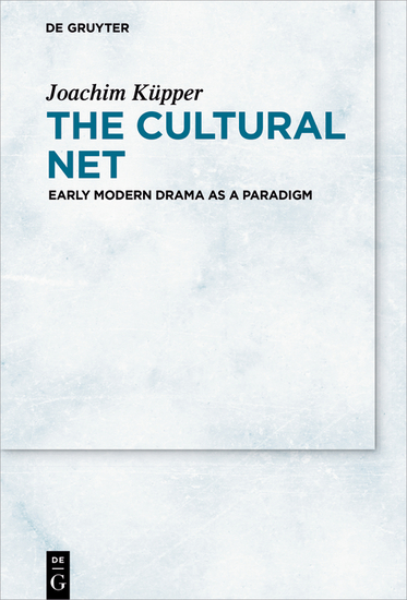The Cultural Net - Early Modern Drama as a Paradigm - cover
