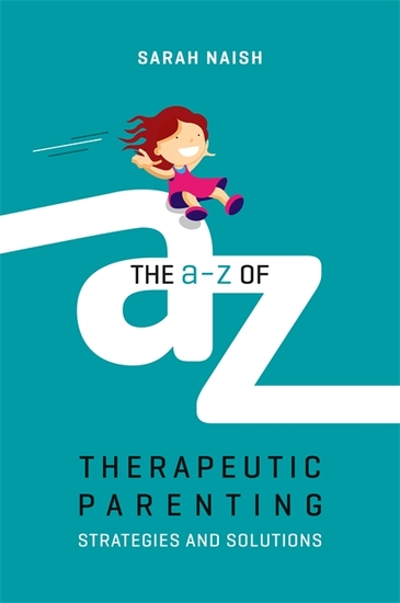The A-Z of Therapeutic Parenting - Strategies and Solutions - cover