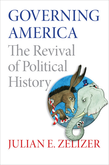 Governing America - The Revival of Political History - cover