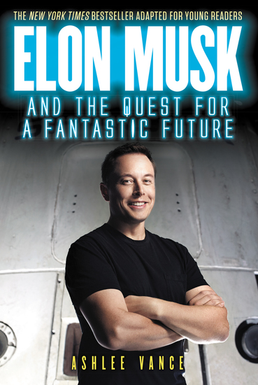 Elon Musk and the Quest for a Fantastic Future Young Readers' Edition - cover