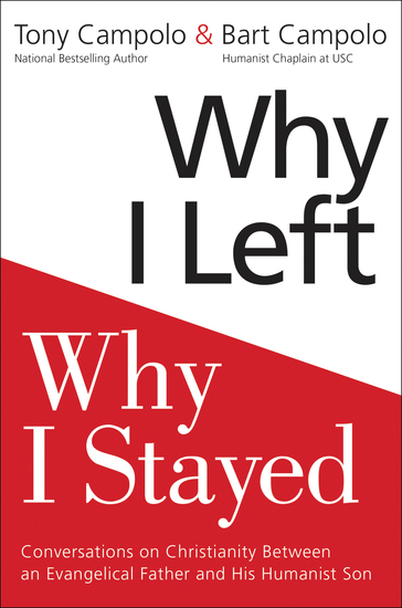 Why I Left Why I Stayed - Conversations on Christianity Between an Evangelical Father and His Humanist Son - cover