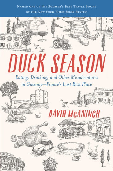 Duck Season - Eating Drinking and Other Misadventures in Gascony France's Last Best Place - cover
