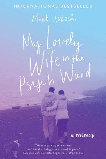 My Lovely Wife in the Psych Ward - A Memoir - cover