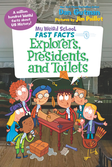 My Weird School Fast Facts: Explorers Presidents and Toilets - cover