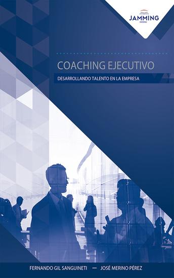 Coaching ejecutivo - Desarrollando talento en la empresa - cover