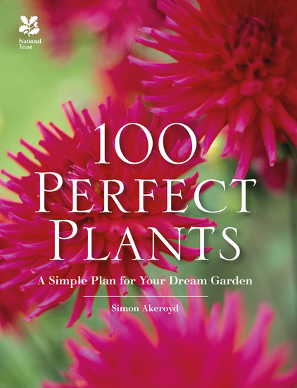 100 Perfect Plants - A Simple Plan for Your Dream Garden - cover