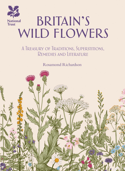 Britain's Wild Flowers - A Treasury of Traditions Superstitions Remedies and Literature - cover