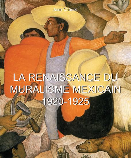 La Renaissance du Muralisme Mexicain 1920-1925 - cover