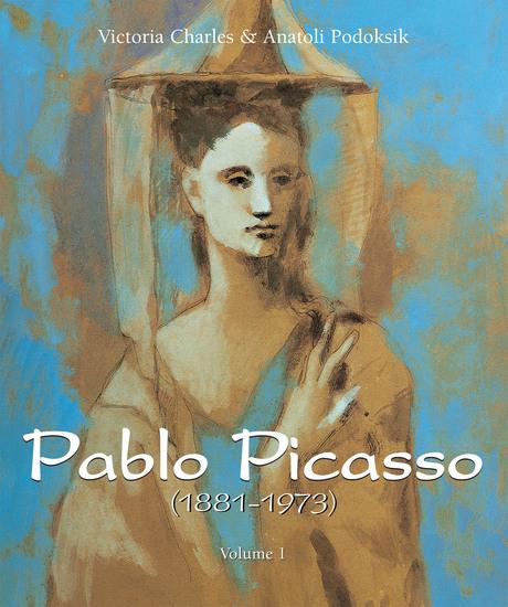 Pablo Picasso (1881-1973) - Volume 1 - cover