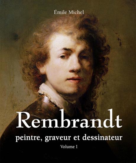 Rembrandt - Peintre graveur et dessinateur - Volume I - cover