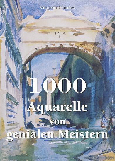 1000 Aquarelle von genialen Meistern - cover