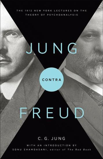 Jung contra Freud - The 1912 New York Lectures on the Theory of Psychoanalysis - cover