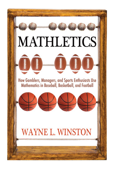 Mathletics - How Gamblers Managers and Sports Enthusiasts Use Mathematics in Baseball Basketball and Football - cover