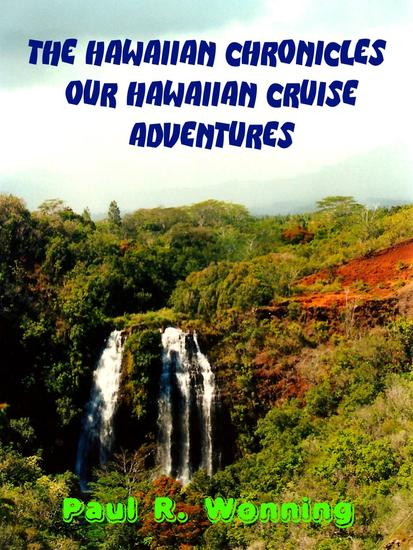 The Hawaiian Chronicles – Our Hawaiian Cruise Adventures - Travels Across America #2 - cover