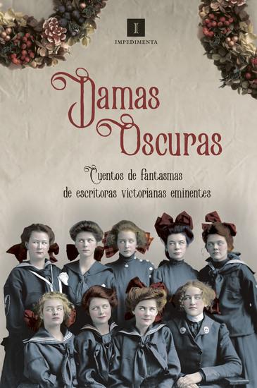 Damas Oscuras - Cuentos de fantasmas de escritoras victorianas eminentes - cover