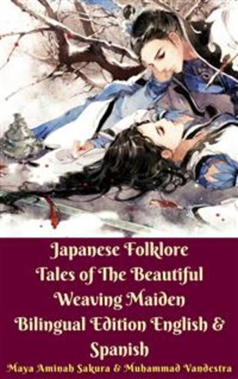 Japanese Folklore Tales of The Beautiful Weaving Maiden Bilingual Edition English & Spanish - cover