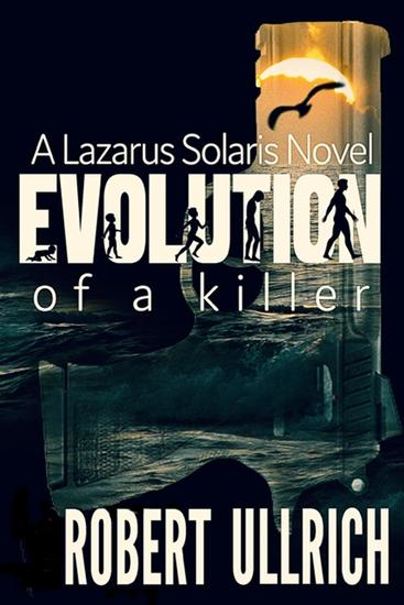 Evolution of a Killer - A Lazarus Solaris Novel - cover