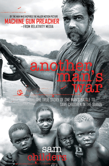 Another Man's War - The True Story of One Man's Battle to Save Children in the Sudan - cover