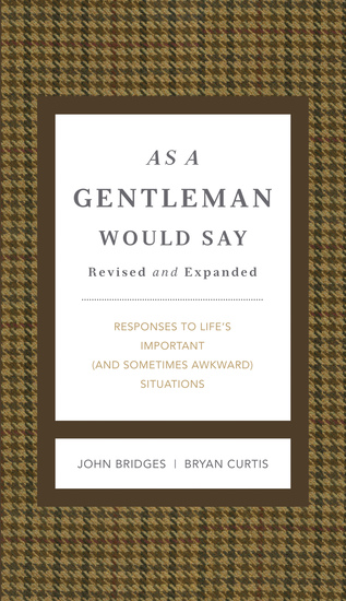As a Gentleman Would Say Revised and Expanded - Responses to Life's Important (and Sometimes Awkward) Situations - cover