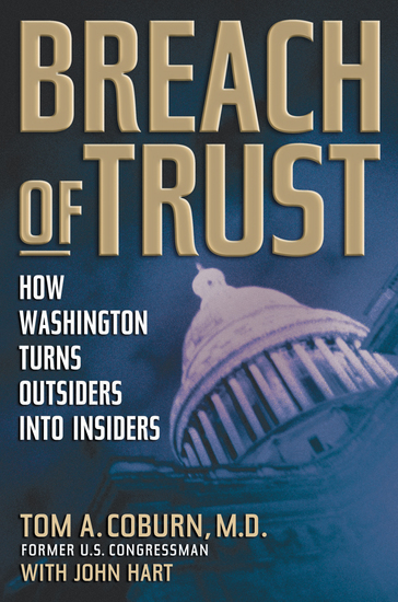 Breach of Trust - How Washington Turns Outsiders Into Insiders - cover