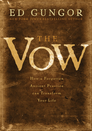 The Vow - How a Forgotten Ancient Practice Can Transform Your Life - cover
