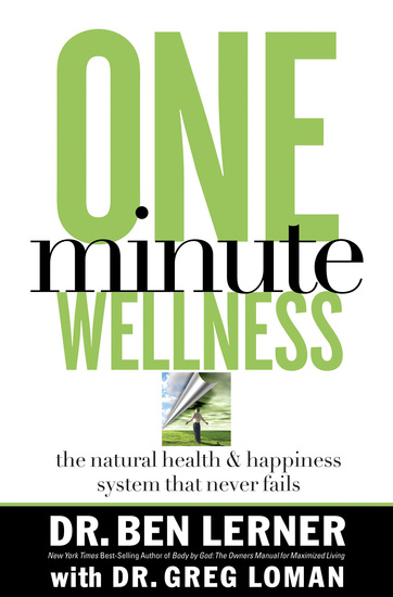 One Minute Wellness - The Natural Health and Happiness System That Never Fails - cover