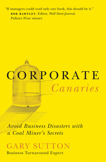 Corporate Canaries - Avoid Business Disasters with a Coal Miner's Secrets - cover