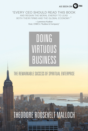Doing Virtuous Business - The Remarkable Success of Spiritual Enterprise - cover